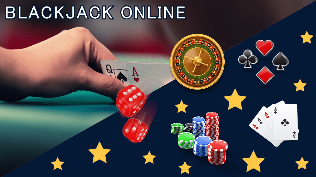 Online Blackjack – Where To Play Blackjack