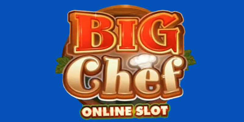 Big Chef Slot Review – RTP, Features & Bonuses