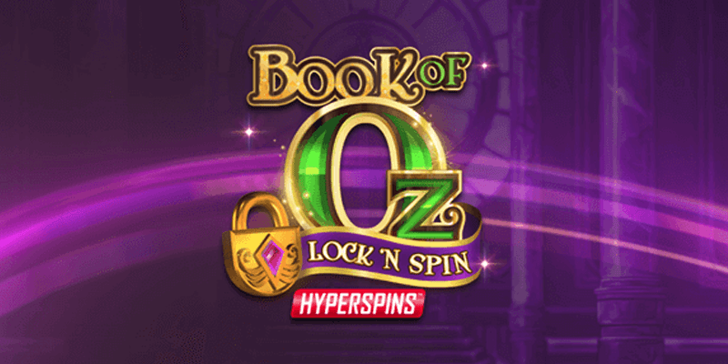Book of Oz Lock 'N Spin Slot Review – RTP, Features & Bonuses