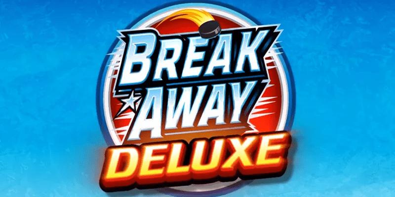 Break Away Deluxe Slot Review – RTP, Features & Bonuses