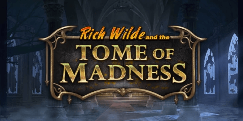 Rich Wilde and The Tome of Madness Slot Review