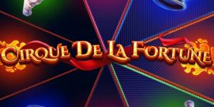 Cirque De La Fortune Slot Review – RTP, Features & Bonuses